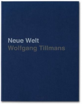 TILLMANS, Wolfgang - Neue Welt Künstlerausgabe