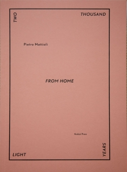 MATTIOLI, Pietro - Twothousand light years from home