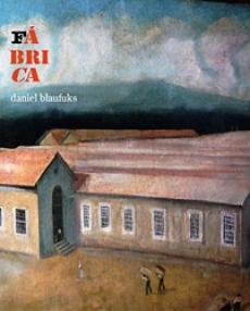 BLAUFUKS, Daniel - Fábrica