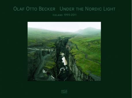 BECKER, Olaf Otto - Under the Nordic Light. Eine Zeitreise. Island 1999-2011