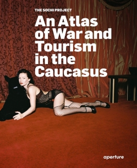 HORNSTRA, Rob - The Sochi Project. An Atlas of War and Tourism in The Caucasus