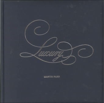 PARR, Martin - Luxury
