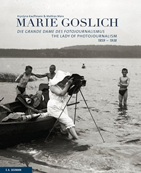 GOSLICH, Marie - Die Grande Dame des Fotojournalismus.