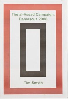 SMYTH, Tim - The al-Assad Campaign, Damascus 2008