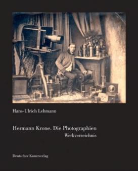 KRONE, Hermann - Hermann Krone. Die Photographien. Werkverzeichnis