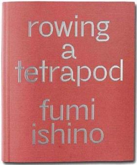 ISHINO, Fumi - Rowing a Tetrapod
