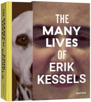 KESSELS, Erik - The Many Lives of Erik Kessels