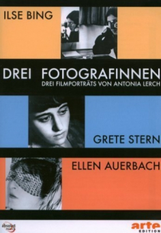 BING, Grete STERN, Ellen AUERBACH, Ilse - Drei Fotografinnen
