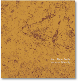 WINSHIP, Vanessa - And Time Folds