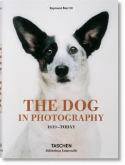 Merritt, Raymond - The Dog in Photography.1839 - Today