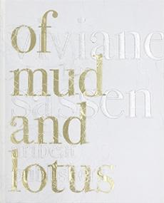 SASSEN, Viviane - Of Mud and Lotus