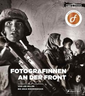 'Fotografinnen an der Front: Von Lee Miller bis Anja Niedringhaus'
