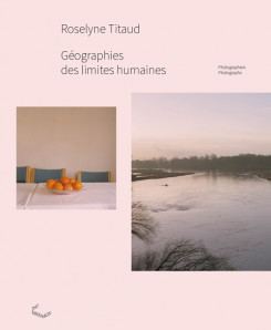 TITAUD, Roselyne - Géographies des limites humaines