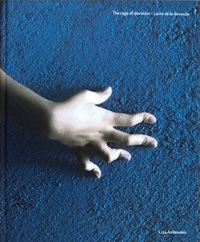 AMBROSSIO, Liza - The Rage of Devotion / La ira de la devoción