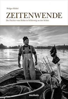RÜDEL, Holger - Zeitenwende. Die Fischer vom Holm in Schleswig an der Schlei