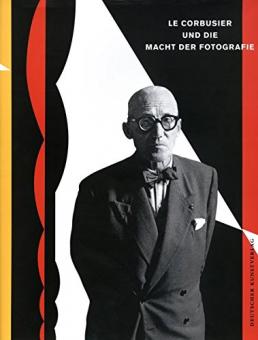 LE CORBUSIER,  - Le Corbusier und die Macht der Fotografie