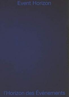 ROLAND, Stéphanie - Event Horizon / l'Horizon des Evenements