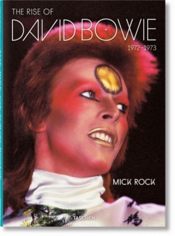 ROCK, Mick - The Rise of David Bowie