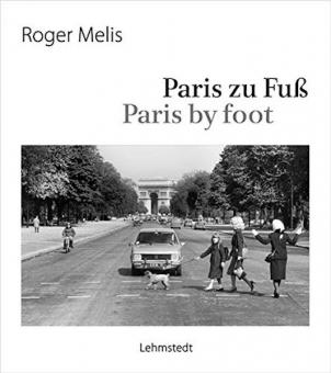 MELIS, Roger - Paris zu Fuß / Paris by Foot