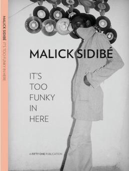 SIDIBE, Malick - It's too funky in here