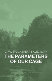SOTH, Alec - The Parameters of Our Cage