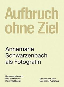 SCHWARZENBACH, Annemarie - Aufbruch ohne Ziel
