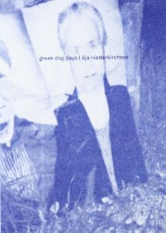 NIEDERKIRCHNER, Ilja - Greek Dog Days
