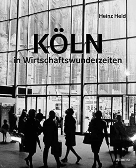 HELD, Heinz - Köln in Wirtschaftswunderzeiten