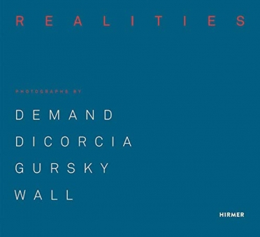 'Made Realities. Photographs by Demand, diCorcia, Gursky and Wall'