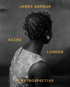 BARNOR, James - Accra/London. A Retrospective